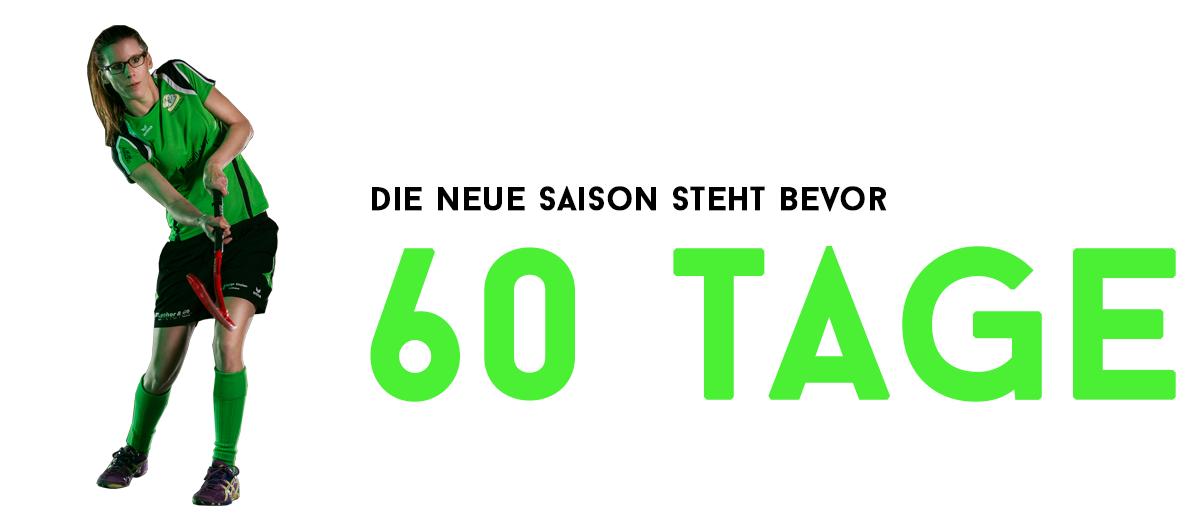 In 60 Tagen beginnt die neue Saison!
